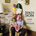 Tracey Thorn - Love And Its Opposite