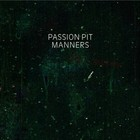 Passion Pit – Manners – 2009