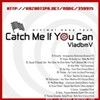 VladbmV - Catch Me If You Can