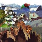 Kasper Bjorke – Young Again