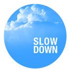 Slow down @ Lovegroove podcast # 4