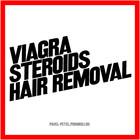 Viagra. Steroids. Hair Removal