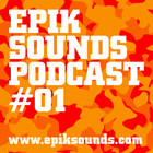 Epik Sounds podcast #01