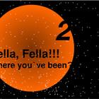 Fella, Fella!!! Where youve been? part 2