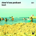 River'n'Sea Podcast 001 – Beach