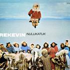 REKEVIN – Nukulatuk (2009)