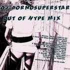 DJ Pornosuperstar – Out of Hype (vinyl only!)