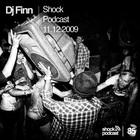 Dj Finn - Shock Podcast, 11.12.2009