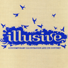 Illusive. Contemporary Illustration and its Context