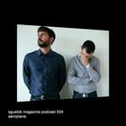 Aeroplane: Sgustok Magazine Podcast 004