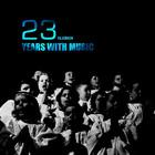 23 года с музыкой