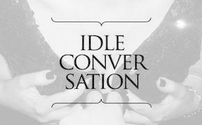 Колонка Idle Conversation, выпуск 1