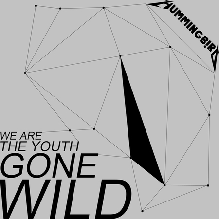 WE ARE THE YOUTH GONE WILD by Hummingbird!. Изображение № 1.