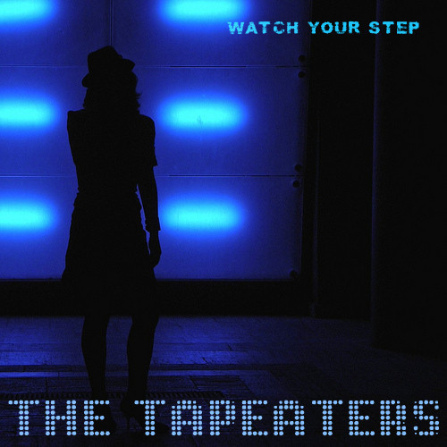 The Tapeaters – Watch Your Step EP. Изображение № 1.