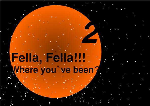 Fella, Fella!!! Where youve been? part 2. Изображение № 1.