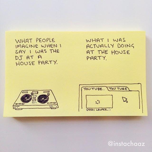 «Что люди думают, когда я говорю, что диджею на домашней вечеринке» — «Что я на самом деле делаю на домашней вечеринке». Изображение № 2.