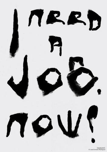 Надпись: мне нужна работа. Сейчас!. Изображение № 9.