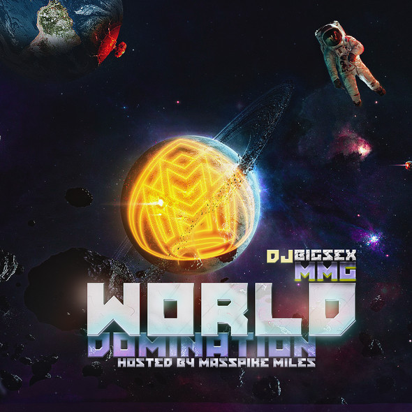 DJ BigSex - World Domination (Hosted By Masspike Miles). Изображение № 1.