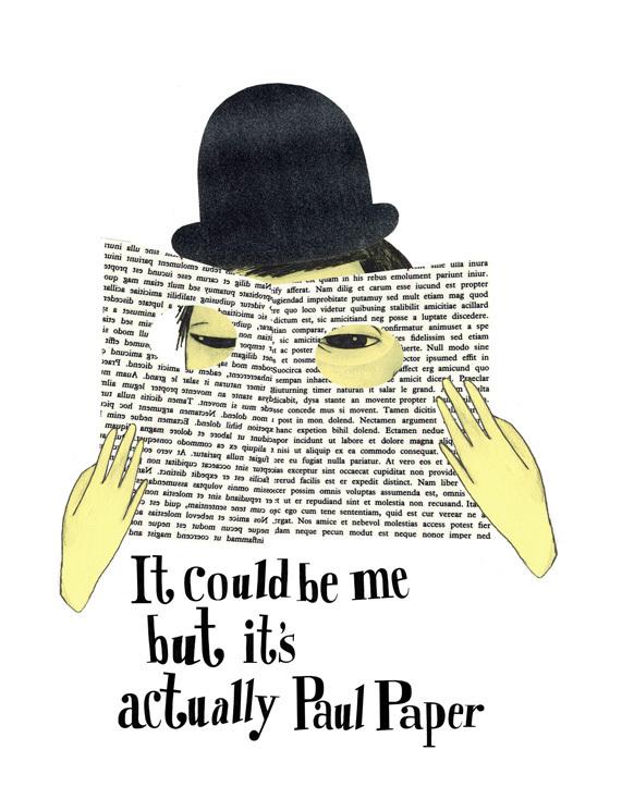 Itcould beme butit's actually Paul Paper. Изображение № 4.