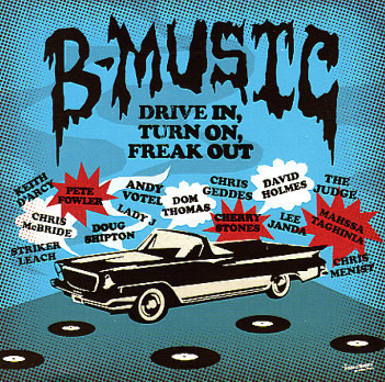 VA – B-Music – Drive In, Turn On, Freak Out. Изображение № 1.