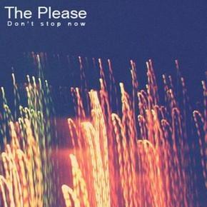 Новый релиз: The Please «Don't Stop Now». Изображение № 1.