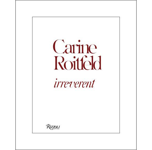 Обложка книги Carine Roitfeld: Irreverent . Изображение № 1.