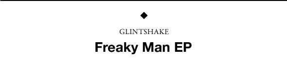 Премьера альбома: Glintshake «Freaky Man EP» Жени Горбунова и Кати Шилоносовой. Изображение № 1.