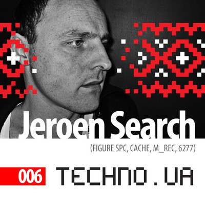 Jeroen Search [Figure, Cache, MRec] - Techno.ua Podcast 006. Изображение № 1.