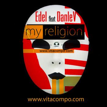 Edel feat DanleV – «My Religion». Изображение № 1.