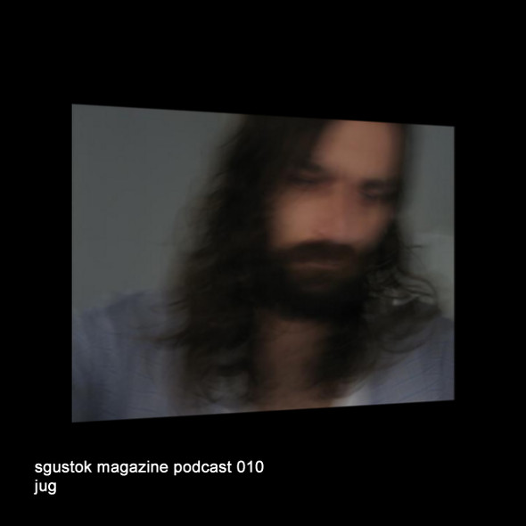JUG: Sgustok Magazine Podcast 010. Изображение № 1.