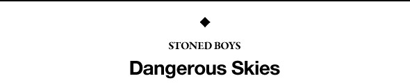 Премьера: Первый альбом Stoned Boys «Dangerous Skies». Изображение № 2.