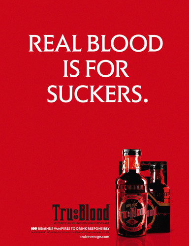 Real blood is for suckers. True Blood. Изображение № 2.
