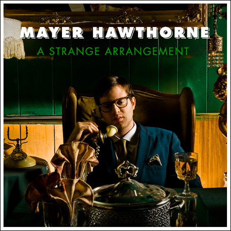 Mayer Hawthorne: A Strange Arrangement. Изображение № 1.