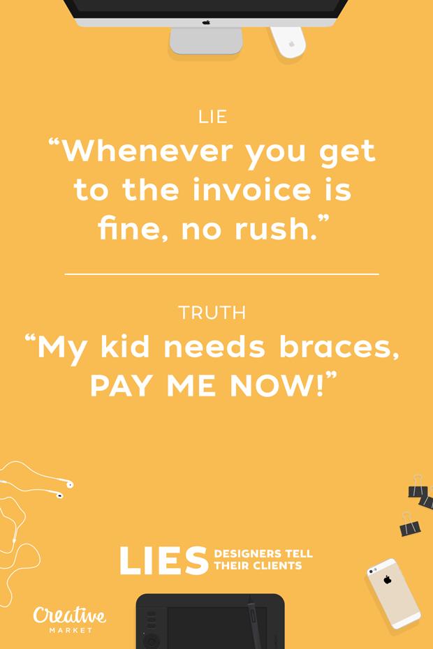 Ложь: «Не важно, когда вы заплатите, не торопитесь» — Правда: «Моим детям нужно поставить [зубные] скобки, ЗАПЛАТИ СЕЙЧАС» . Изображение № 1.