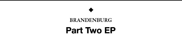 Новый релиз: Brandenburg «Part Two» EP. Изображение № 1.