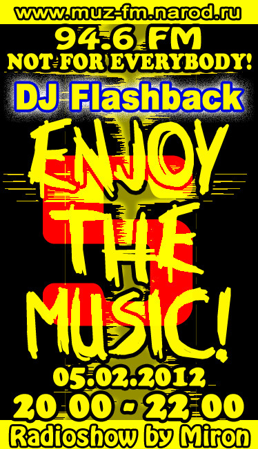 ENJOY THE MUSIC!#5 (Гость-DJ FLASHBACK) - Радиошоу by Miron. Изображение № 1.