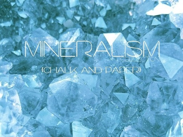 [Chalk and Paper: MINERALISM collection]. Изображение № 1.
