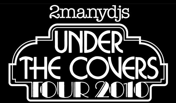 2manydjs (Belgium) Under the Covers tour 2010 live. Изображение № 1.