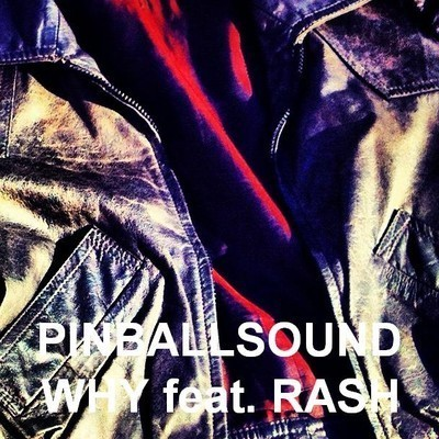 "Pinballsound ""Why"" (feat. Rash). Изображение № 1."