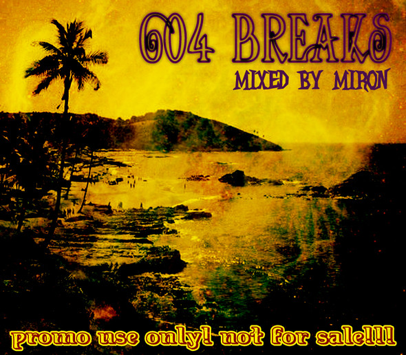 604 Breaks - mixed by Miron (Oldschool Breakbeat Goa Trance). Изображение № 1.