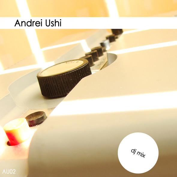 AU 02 mix by andrei ushi. Изображение № 1.