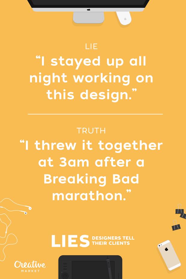"""Ложь: «Работал над дизайном всю ночь» — Правда: «Набросал это в три ночи после марафона по """"Во все тяжкие""""» . Изображение № 4."""