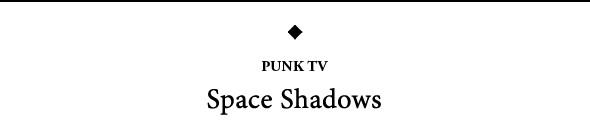 Изображение 2. Премьера: Альбом Punk TV «Space Shadows».. Изображение № 1.