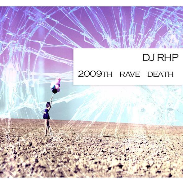 DJRHP 2009th Rave Death. Изображение № 1.