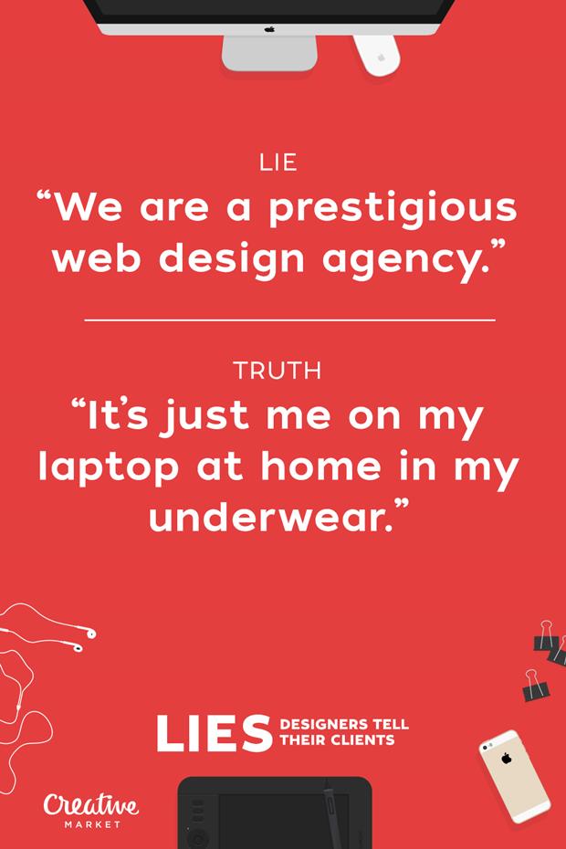 Ложь: «Мы работаем в престижном дизайн-агентстве» — Правда: «Только я с ноутбуком, дома и в нижнем белье» . Изображение № 15.