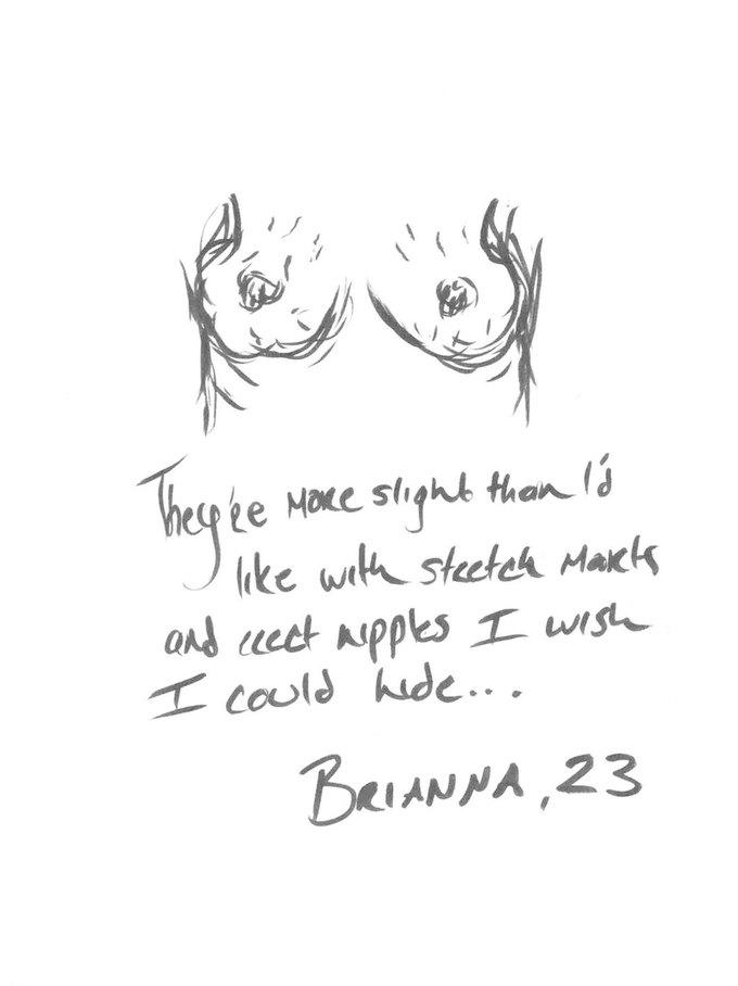 «Они меньше, чем мне бы хотелось, у них растяжки и торчащие соски, которые мне хотелось бы спрятать...» — Брианна, 23. Изображение № 6.