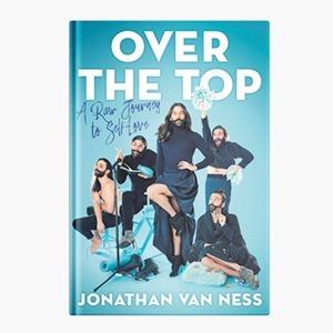 «Over the Top»: Автобиография Джонатана Ван Несса