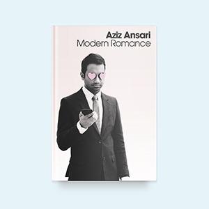 «В активном поиске»  Азиза Ансари: Комик  об отношениях в XXI веке — Книги на Wonderzine
