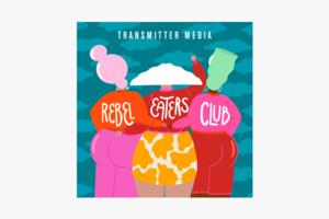В закладки: Подкаст о любви к своему телу Rebel Eaters Club