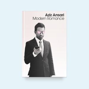 «В активном поиске»  Азиза Ансари: Комик  об отношениях в XXI веке